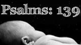 Psalms 139 - Sanctity of Life