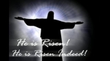 He is Risen! He is Risen Indeed! (with text)